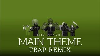 Roblox's Myths OST - The Main Theme Trap Remix