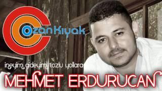 Gambar cover Mehmet Erdurucan İneyim Gideyim Tozlu Yollara 2017 NETTE İLK BY Ozan KIYAK