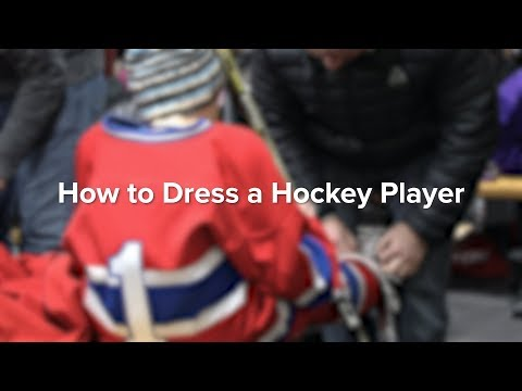 How To Dress A Hockey Player