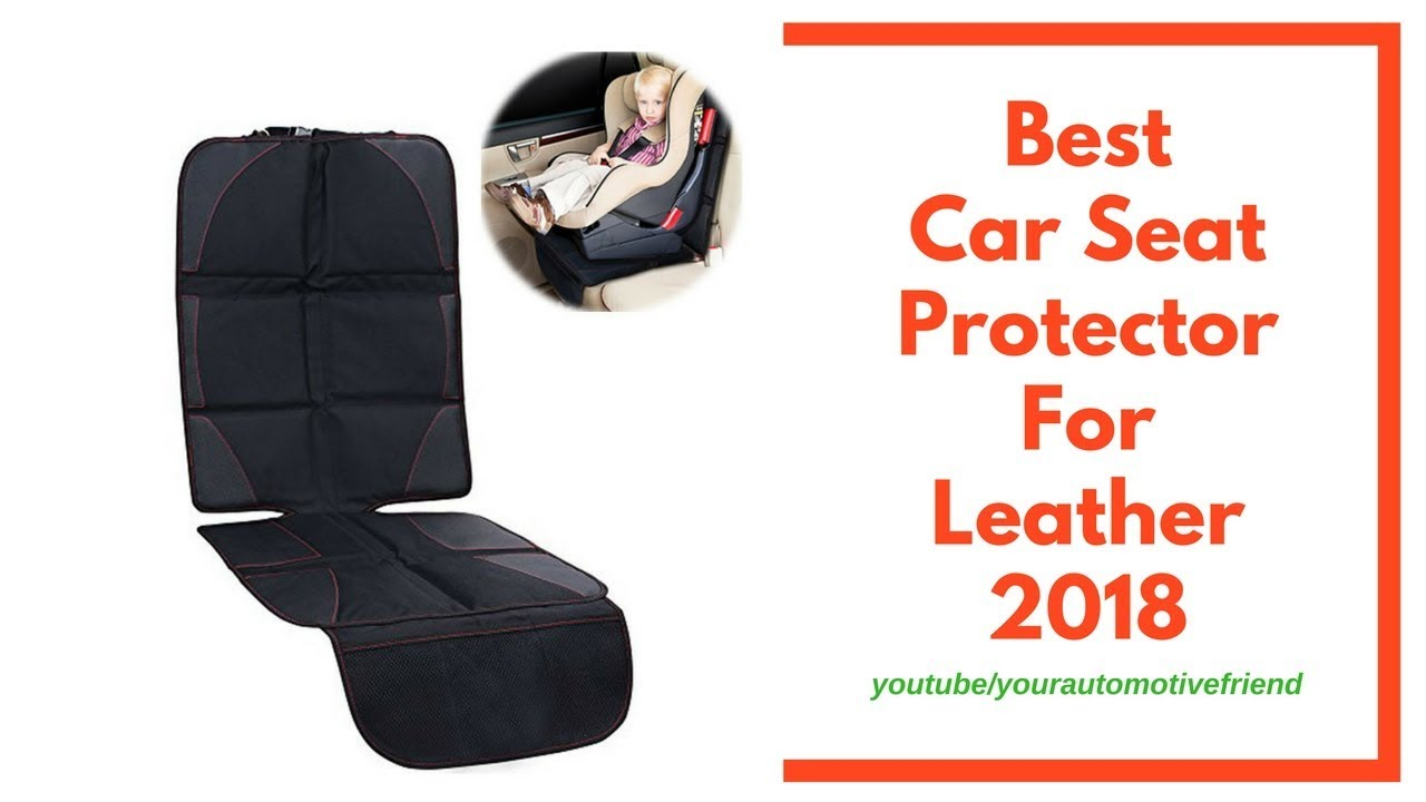 Best Car Seat Protector For Leather 2018