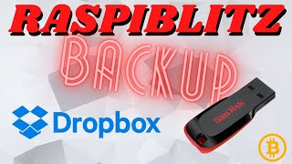 Raspiblitz node Backup to Dropbox and USB
