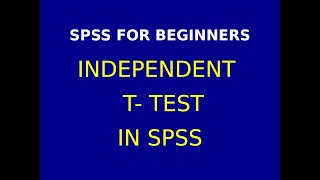 10  Parametric Test:  Independent t test using  SPSS