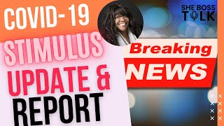 BREAKING NEWS: STIMULUS UPDATE & REPORT  | JAN. 6 | SHE BOSS TALK