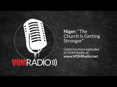 "[VOM Radio] Niger: ""The Church Is Getting Stronger"""