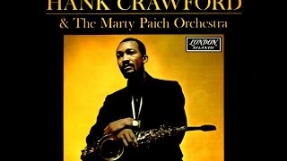 Hank Crawford - There Goes My Heart