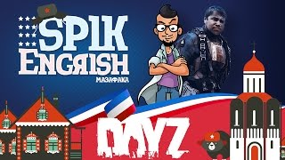 Spik Engrish #1: Crazy comrades in DayZ (лучшие моменты)