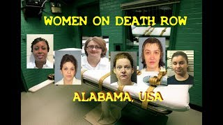 WOMEN'S DEATH ROW - ALABAMA, U.S.A.