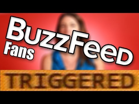 TRIGGERED BUZZFEED FANS