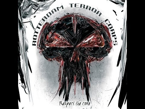Rotterdam Terror Corps - Respect The Core