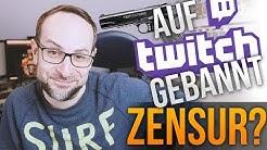 Auf Twitch gebannt! Neue Community-Richtlinien ZENSUR? (Nachgedacht)