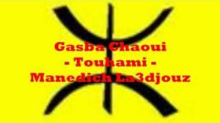 gasba chaoui - touhami - manedich la3djouz