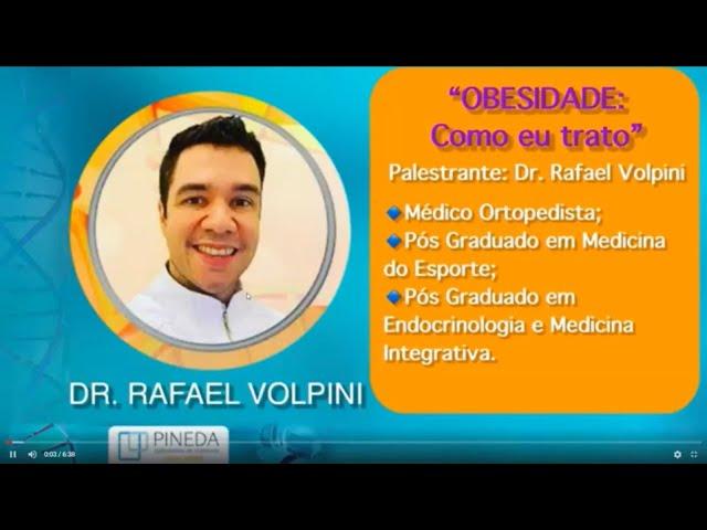 """Dr. Rafael Volpini- """"Obesidade como eu trato"""""""