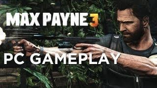 Max Payne 3 PC Gameplay Impressions!