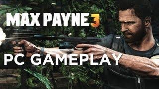 Max Payne 3 PC Gameplay Impressions!