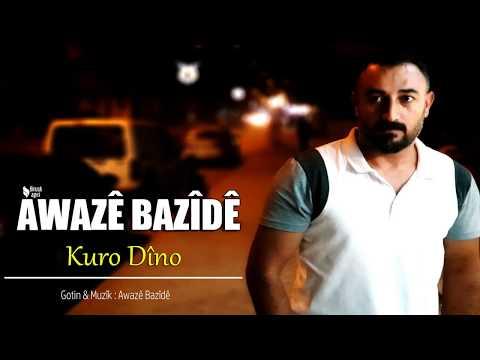 AWAZE BAZİDE - KURO DİNO / YENİ 2018