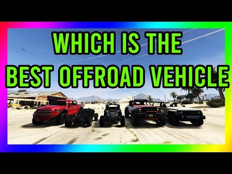 GTA 5 - WHICH IS THE BEST OFF ROAD VEHICLE?! THE ULTIMATE OFF ROAD TEST!!!