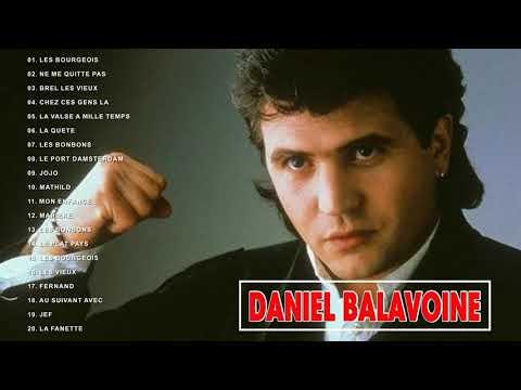 Daniel Balavoine Album Best Of ♪ღ♫ Les Meilleurs Chansons de Daniel Balavoine 2018