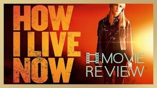 How I Live Now | Movie Review