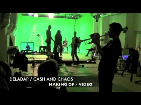 deladap---cash-and-chaos-(-making-of-video-)