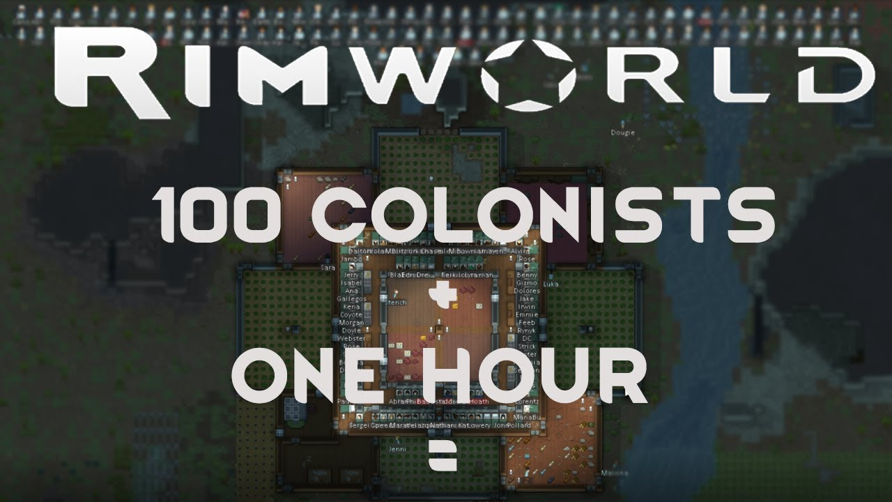 WHAT CAN 100 RIMWORLD COLONISTS DO IN 1 HOUR? (1 0 Time Lapse)