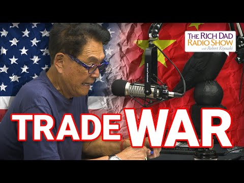 [FULL VIDEO] China Trade Deal - Rich Dad Radio Show