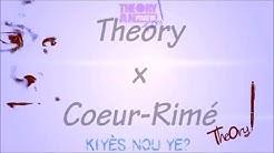 Theory X Coeur-Rimé  kiyès Nou ye? Official Lyric Video