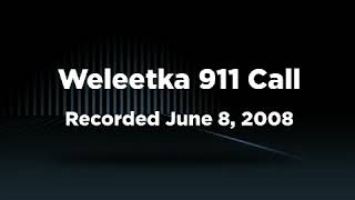 Weleetka 911 call released (2008-07-21)