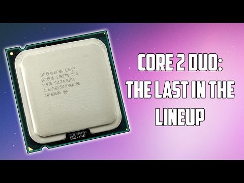 """The Last of The """"Core 2 Duo"""" Processors"""