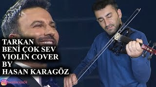 TARKAN BENİ ÇOK SEV VIOLIN COVER By HASAN KARAGÖZ
