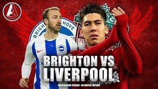 BRIGHTON VS LIVERPOOL | LFC Fan Watchalong