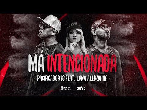 Pacificadores - Má Intencionada Feat Lana [Official Music]