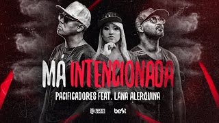 Pacificadores - Má Intencionada feat Lana [Official Music]