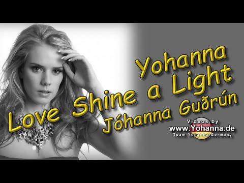 """Yohanna - """"LOVE SHINE A LIGHT"""" with lyrics - Jóhanna Guðrún"""