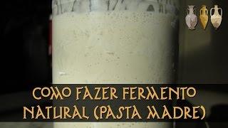 Como fazer Fermento Natural (Pasta Madre) em casa!