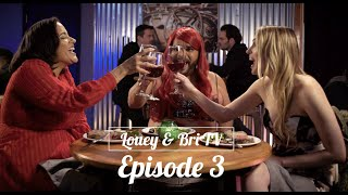 Louey & Bri TV: Episode 3 - CHEERS TO THAT