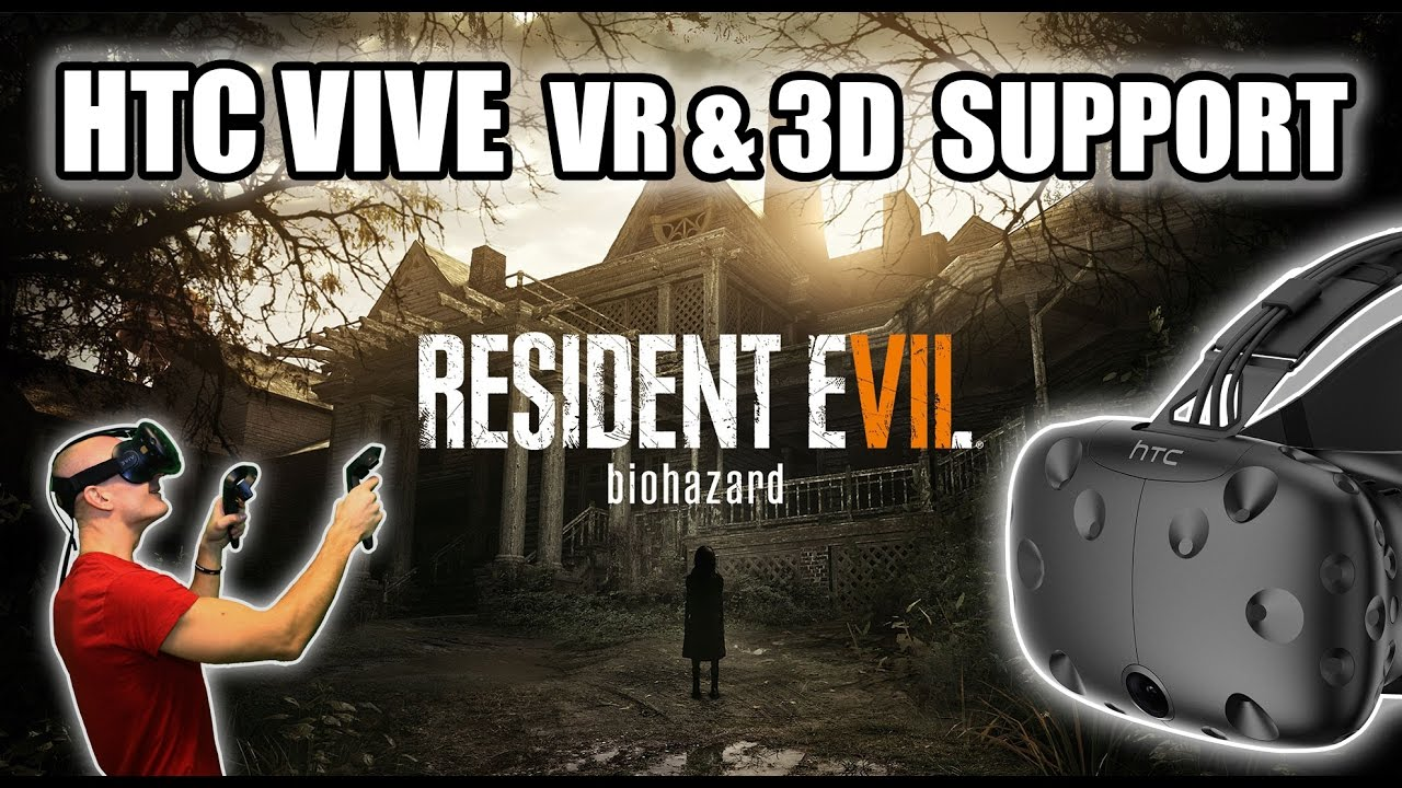 Resident Evil 7 Vr Htc Vive Gameplay With 3d Support In Vorpx