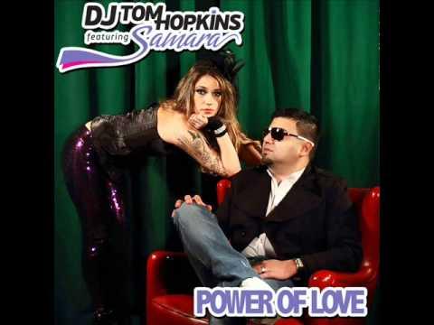 DJ TOM HOPKINS ft. SAMARA-POWER OF LOVE (FILIPE GUERRA )