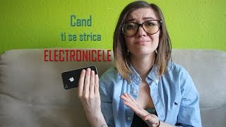 Cand ti se strica electronicele 📸