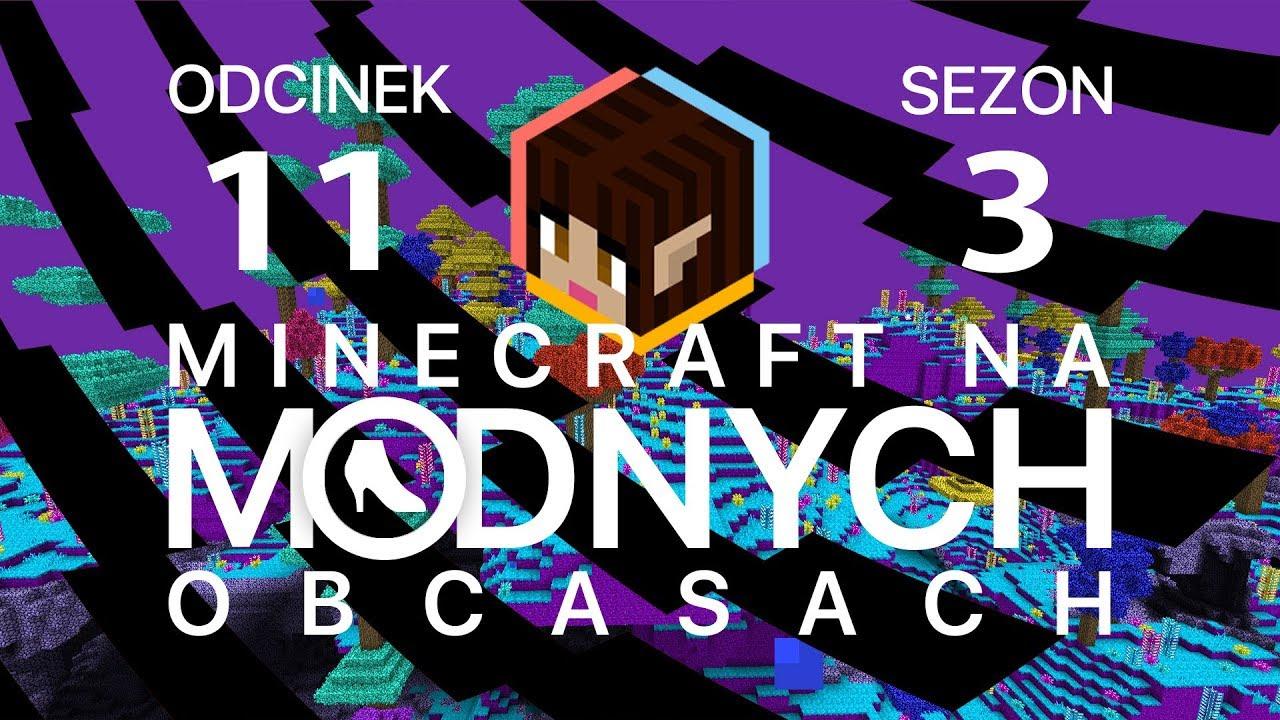 """Minecraft na """"modnych"""" obcasach Sezon III #11 – Ze Staszkiem w Abyss i Heaven"""