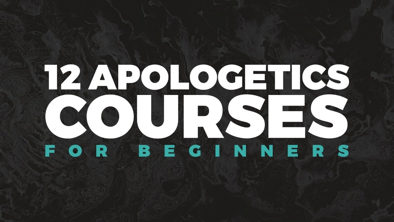 Just Starting Your Apologetics Journey? You Need These 12 Courses