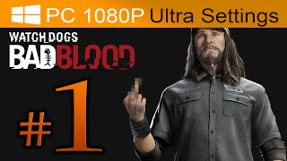 Watch Dogs Bad Blood Walkthrough Part 1 [1080p HD PC ULTRA Settings] - No Commentary