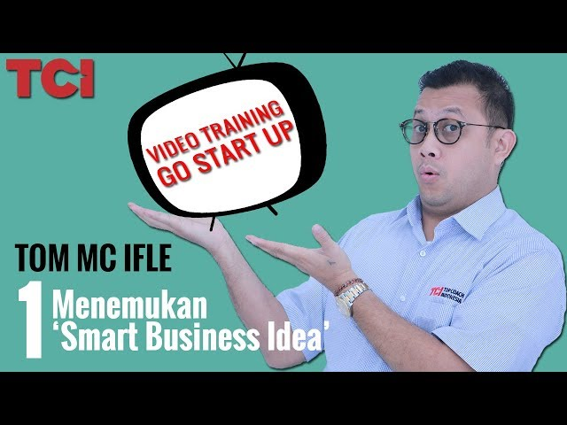 STARTUP 01 - Menemukan 'Smart Business Idea'