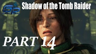 Shadow of the Tomb Raider Walkthrough Gameplay Part 14- PC || GamePlans