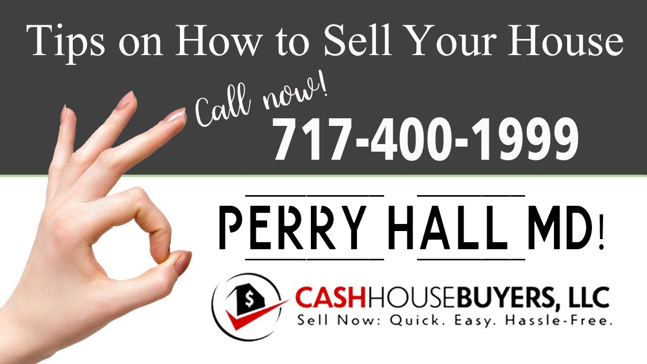 Tips Sell House Fast Perry Hall   Call 7174001999   We Buy Houses Perry Hall