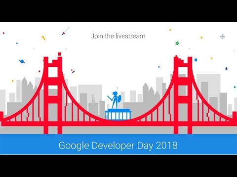 Google Developer Day at GDC 2018 Livestream