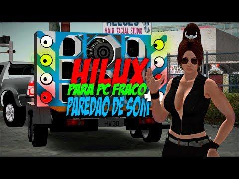 GTA SAN : HILUX PARA PC FRACO + PAREDÃO DE SOM ( O KASSICK PEGATOME )