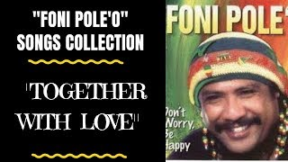 Tongan Musical Artist - TOGETHER WITH LOVE - Foni Pole'o Tribute