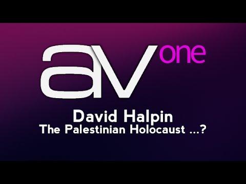 AV1 - David Halpin - The Palestinian Holocaust