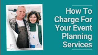 How To Charge For Your Event Planning Services