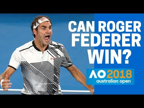 Australian Open 2018 - Can Roger Federer Win?